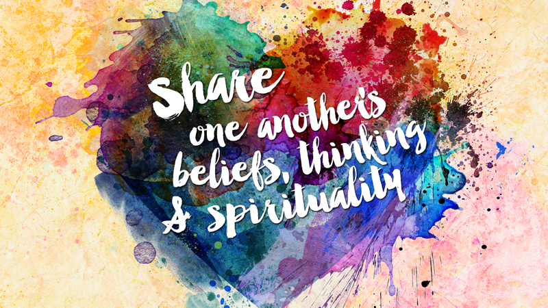 Share One Another's Beliefs, Thinking & Spirituality