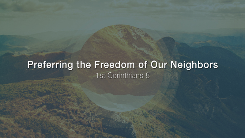 Preferring the Freedom of Our Neighbors
