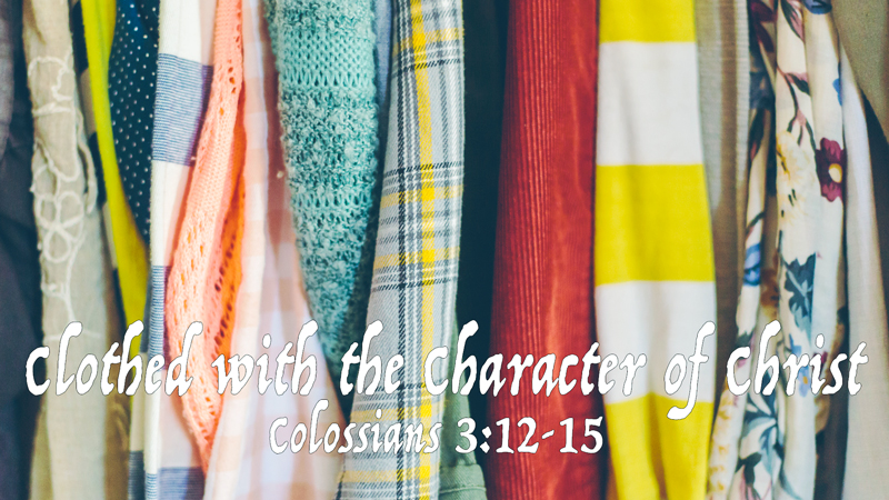 Clothed with the Character of Christ