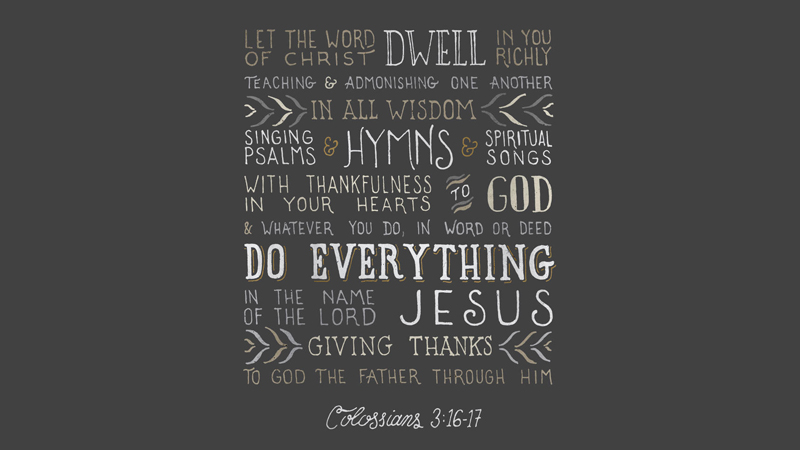 Verses Project: Colossians 3:16-17