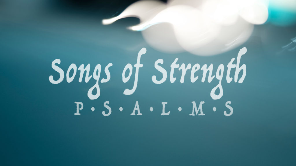 Psalms: Songs of Strength